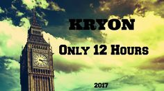 KRYON - You Have Only 12 Hours 2017 Big Ben, My Books, Spirituality, Taylor Swift, Youtube, Youtubers, Youtube Movies