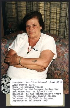 Greece, Karolina Nahmouli Gavriilidi, a Holocaust survivor. Prisoner number: 40382. Born in Larissa, Greece. Deported by the Germans on 02/04/1943 from Salonica to the camps. Was interned in Bergen Belsen, Auschwitz and Birkenau. Released on 28/08/1945 in Germany, and returned to Greece that year.