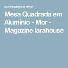 Mesa Quadrada em Alumínio - Mor - Magazine Iarahouse