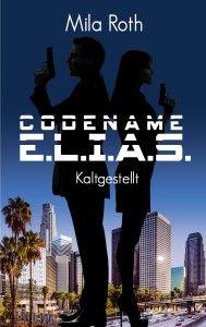 Codename E.L.I.A.S. – Kaltgestellt als eBook schon verfügbar – zum Einführungspreis von 99 Cent!