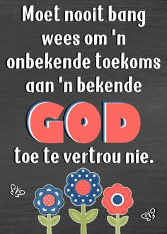 Bible Quotes, Qoutes, Afrikaanse Quotes, Life Is Beautiful Quotes, Give It To Me, Love You, Good Morning Wishes, My Land, My Father