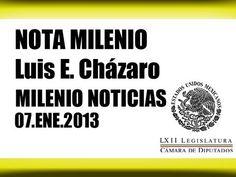 Nota Milenio Noticias Dip Luis E Cházaro 07 Ene 2013