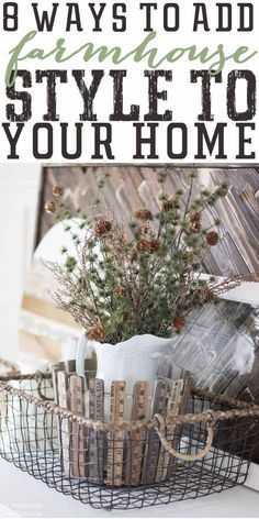 8 ways to get the farmhouse look in your home. 8 of my favorite farmhouse decorating ideas. Even if you're style isn't farmhouse inspired these tips will help you create a home you love!! One step at a time