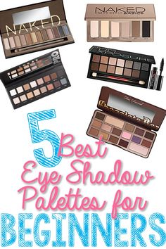 Best Eye Shadow Palettes for Beginners  These are great pallets!  Some I haven't tried yet, but will do so soon!
