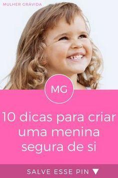Educação de menina | 10 dicas para criar uma menina segura de si | Veja como você pode ajudar a construir a autoestima da sua filha.