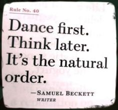 quote quotes think ballerina ballet dance natural idea thought beckett kindness writer rule expression reflexion order samuelbeckett Waltz Dance, Dance Art, Ballroom Dance, Ballet Dance, Irish Dance Quotes, Dancing Quotes, Dance Sayings, Dance Baile, Ballet Quotes