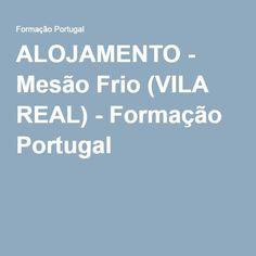 ALOJAMENTO - Mesão Frio (VILA REAL) - Formação Portugal