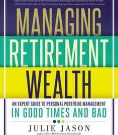 Managing Retirement Wealth: An Expert Guide To Personal Portfolio Management In Good Times And Bad PDF