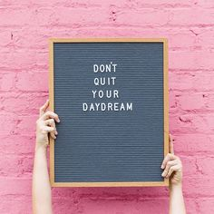 Don't quit your daydream, inspiration, motivation Diy Letter Board, Word Board, Quote Board, Message Board, Words Quotes, Me Quotes, Motivational Quotes, Funny Quotes, Inspirational Quotes
