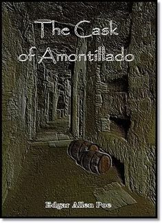 Caste of Amontillado by Edgar Allen Poe (LOVE EDGAR and I love this one out of all of his Writings)