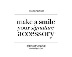 Make a smile your signature accessory! #smile #quotes # Connie Johnston, Origami Owl Independent Designer  Order online:  http://www.myowlstory.origamiowl.com Facebook  Http://www.facebook.com/origamiowlbymyowlstory  Twitter   Myowlstory Email:  myowlstory@yahoo.com