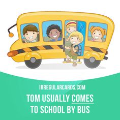 """""""Come"""" means to move or travel towards or into a place. Example: Tom usually comes to school by bus. #irregularverbs #englishverbs #verbs #english #englishlanguage #learnenglish #studyenglish #language #vocabulary #dictionary #efl #esl #tesl #tefl #toefl #ielts #toeic #come #move"""