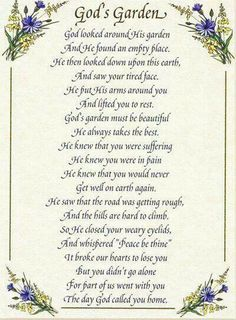 ♥ god's garden ♥ quotes - in memory of loved ones зима Garden Poems, Garden Quotes, Garden Sayings, Religion, Grieving Quotes, Grieving Gifts, Sympathy Quotes, Sympathy Wishes, Sympathy Messages