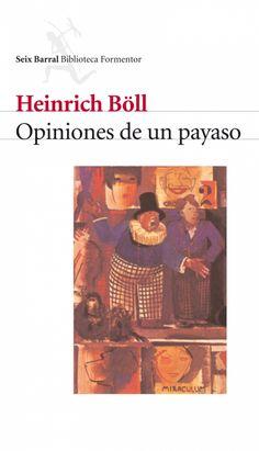 Tal día como hoy, el 16 de febrero de 1963, se publicó Opiniones de un payaso, de Heinrich Böll. La novela recoge las reflexiones de un joven payaso desencantado del mundo que le rodea, de la Alemania de posguerra, de la religión, del recién levantado muro en Berlín.