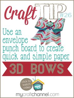 CRAFT TIPS: PUNCH BOARD 3D BOWS - Watch Tya Smith as she shows how simple it can be to make a 3D paper bow using the We R Memory Keepers Envelope Punch Board.