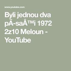 Byli jednou dva písaři 1972   2z10 Meloun - YouTube