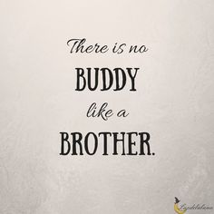 A collection of beautiful and inspiring brother quotes from authors known and unknown that depict the love and bond for brothers. Brother Sister Love Quotes, Brother Humor, Brother Birthday Quotes, Sister Quotes Funny, Cute Baby Quotes, Little Boy Quotes, Funny Quotes, Daughter Poems, Quotes Quotes