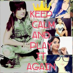 Becky g  Keep calm and play it again