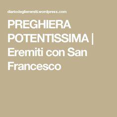 PREGHIERA POTENTISSIMA   Eremiti con San Francesco