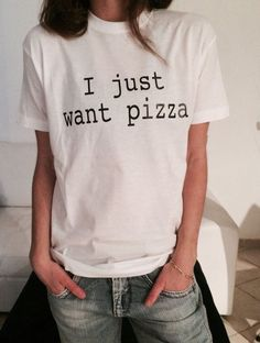 Items similar to I just want pizza Tshirt white Fashion funny slogan womens girls sassy cute top on Etsy - Slogan T Shirt - Ideas of Slogan T Shirt - Design T Shirt, Shirt Designs, Funny Shirts, Tee Shirts, Funny Slogans, Funny Quotes, Girl Quotes, Tumblr Outfits, Emo Outfits