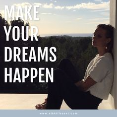 Why not start today with making your dreams happen? -xx- Nikki