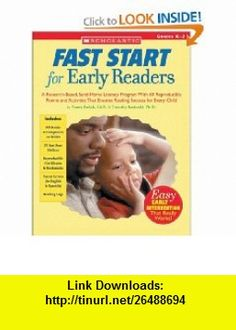 Scholastic Fast Start for Early Readers Grades k-2 (Teaching Resources) (9780439625760) Nancy Padak, Timothy Rasinski , ISBN-10: 0439625769  , ISBN-13: 978-0439625760 ,  , tutorials , pdf , ebook , torrent , downloads , rapidshare , filesonic , hotfile , megaupload , fileserve