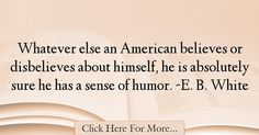 E. B. White Quotes About Humor - 36947