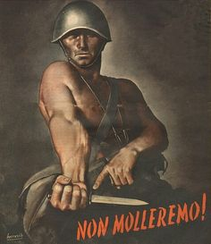 "Italian literally translated: ""Not Give Up"" - Loosely translated to: ""Never Surrender"" by G: Boccasile Vintage Advertising Posters, Poster Vintage, Vintage Advertisements, Ww2 Pictures, Poster Pictures, Foto Sport, Ww2 Propaganda Posters, Italian Posters, Italian Army"