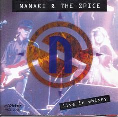 NANAKI & THE SPICE   Live in Whisky   VOCALS: SATOE NANAKI  GUITAR: ICHIRO TSUHATA  GUITAR: ANTHONY HOFFER FROM THIS GREAT RELIGION  BASS: JUSTIN MELDAL-JOHNSEN FROM THIS GREAT RELIGION DRUMS: MATT GUNNELL FROM THIS GREAT RELIGION  ビクターエンターテイメント Whisky, Drums, Bass, Spice, Religion, Guitar, Percussion, Drum, Whiskey