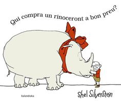 Chi vuole un rinoceronte a un prezzo speciale?, by Shel Silverstein. Shel Silverstein Poems, White Rhinoceros, Roald Dahl, Children's Book Illustration, You Are The Father, Book Format, Mammals, Childrens Books, My Books
