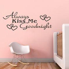 Een mooi vormgegeven muursticker met daarop de tekst Always kiss me goodnight. Leuk voor in de slaapkamer.