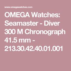 OMEGA Watches: Seamaster - Diver 300 M Chronograph 41.5mm - 213.30.42.40.01.001