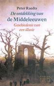 Libris nominatie: De ontdekking van de Middeleeuwen  / druk    Peter Raedts   9789028424142   Geschiedenis
