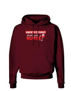 TooLoud Drink With A Nurse Dark Hoodie Sweatshirt