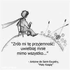 Zrób mi tę przyjemność: uwielbiaj mnie... #SaintExupery-Antoine-De,  #Przyjemność-i-rozkosz