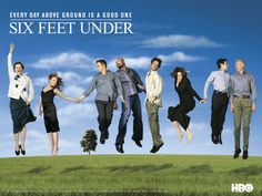 six feet under -- another one of the best shows ever!