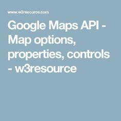 Google Maps API - Map options, properties, controls - w3resource Maps, Web Design, Google, Design Web, Map, Peta, Website Designs, Site Design, Cards