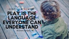 Play Is The Language Everyone Can Understand