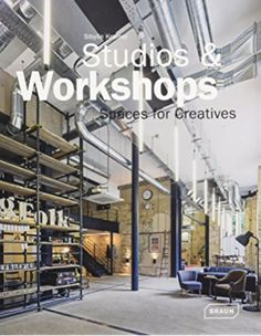 Studios & workshops : spaces for creatives / Sibylle Kramer. Coworking Space, Fallen Book, Learning Environments, Creative Activities, Creative Thinking, New Books, Workshop, Street View, Studios