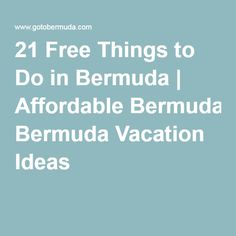 21 Free Things to Do in Bermuda | Affordable Bermuda Vacation Ideas