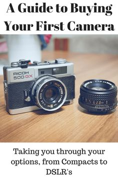 A Guide to Buying your First Camera - taking you through Compacts to DSLR's