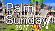 #PalmSunday 2017 vlog