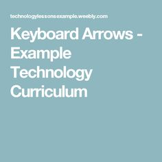 Keyboard Arrows - Example Technology Curriculum