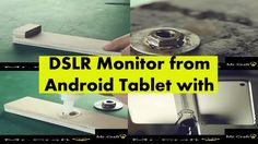 DSLR Monitor from Android Tablet with DIY Tablet