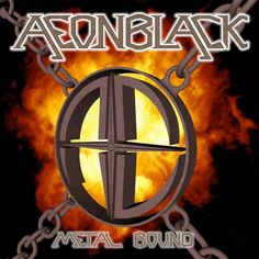 Band: Aeonblack Titel: Metal Bound Label: Selfreleased VÖ: 2015 Genre: Power Metal Bewertung: Written by: Robert Come & Get It, Metal Bands, How To Find Out, Things To Come, Symbols, Album, News, Link, Art