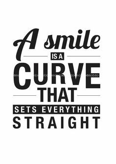 A #smile is a curve that sets everything #straight