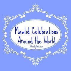 Here we are again, celebrating another Mawlid Al Nabi in Since the Islamic calendar is lunar, the holidays move up a few days eve. Birthday Activities, Holiday Activities, World Languages, World Religions, Holidays Around The World, Around The Worlds, Muslim Celebrations, Celebration Around The World, Weird And Wonderful