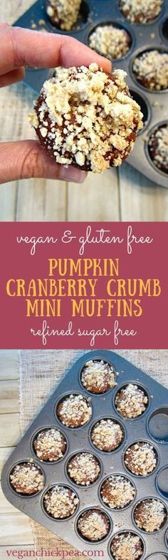 Pumpkin Cranberry Crumb Mini Muffins (Vegan & Gluten Free) - a super moist and bite sized treat, perfect for adults and kids alike! Gluten Free Pumpkin, Vegan Gluten Free, Gluten Free Recipes, Baking Recipes, Vegan Recipes, Vegan Menu, Paleo Baking, Muffin Recipes, Vegan Food