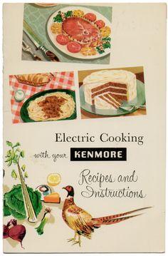#Recipes #Cooking #Cookbook #Electric #Sears #Vintage Electric Cooking With Your Kenmore Recipes And Instructions, 1956 @amazon http://www.amazon.com/gp/product/B01IZ930N6/ref=cm_sw_r_tw_myi?m=A3FJDCC1SFO8CE