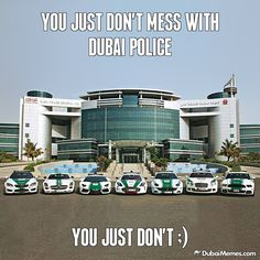 You Just Don't Mess With Dubai Police You Just Don't ;) Dubai meme by @dubaimemes #Dubai #UAE #memes